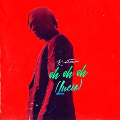 """Runtown – """"Oh Oh Oh"""" (Lucie)"""