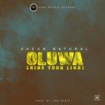 """Sheun Natural – """"Oluwa Shine your Light"""""""