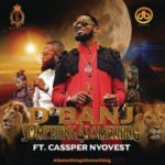 "D'Banj – ""Something 4 Something"" ft. Cassper Nyovest"