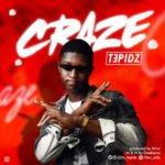 "Tepidz – ""Craze"" (Prod. Echo)"