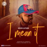 "Kevin Luther – ""I Mean It"""