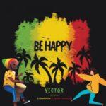 "Vector – ""Be Happy"" ft. DJ Magnum x Daddy Showkey"