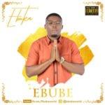 "[VIDEO + AUDIO] : Ebuka – ""Ebube"""