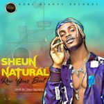"Sheun Natural – ""Row Your Boat"" (Prod. by LinoBeats)"
