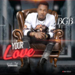 "BGB – ""Your Love"""