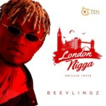 "[VIDEO + AUDIO] Beevlingz – ""London Nigga"""