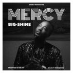 "Big Shine – ""Mercy"""