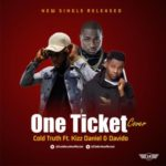 "Cold Truth – ""One Ticket"" (Cover) ft. Davido x Kizz Daniel"