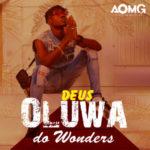 """DEUS – """"Oluwa Do Wonders"""""""