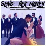 "DJ Enimoney – ""Send Her Money"" ft. Olamide x Kizz Daniel x LK Kuddy x Kranium"