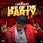 "DJ Kentalky – ""Life Of The Party 2.0"" Mixtape"