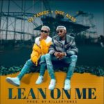"Dice Ailes x DJ Yankee – ""Lean On Me"" (Prod. By Killertunes)"
