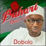 """Dobolo – """"Buhari Must Go"""""""