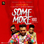 "[Video] Don Euros – ""Some More Refix"" ft. Ellyman X Twist Da Fireman"