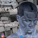 "[Audio + Video] Rolesh – ""Double Double"""