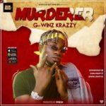 """G-winz Krazzy – """"Murderer"""""""