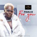 """Pauli-B – """"For You"""""""
