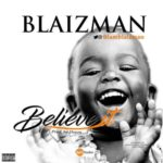 "[Audio + Video] Blaizman – ""Believe It"""