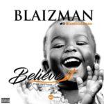"[Audio + Video] Blaizman – ""Believe It"""