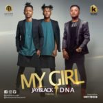 "Jayblack – ""My Girl"" ft. DNA"