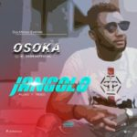 "[Audio + Video] Osoka – ""Jangolo"""