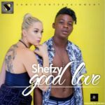 "Shefzy – ""Good Love"""