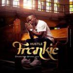 "Frankie – ""Hustle"""