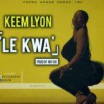 """Keem Lyon – """"Le Kwa"""""""