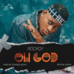"Rockqy – ""Oh God"" (Prod. By Teemode)"