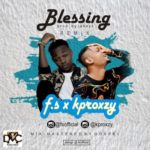 """F.S – """"Blessing"""" ft Kproxzy"""