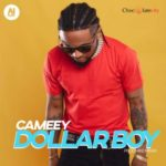 "Chocolate City Present; Cameey – ""Dollar Boy"""