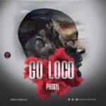 "Phoxyl – ""Go Loco"""