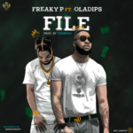 "Freaky P – ""File"" ft. Oladips"