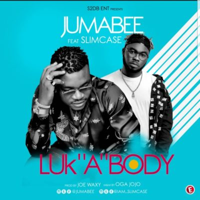 Jumabee  Look A Body Ft. Slimcase