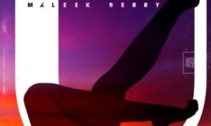 Download Latest Maleek Berry Songs & Music Videos