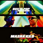 [Song] Busta Pop X Mayorkun – Masha Kilo (Prod by KillerTunes)