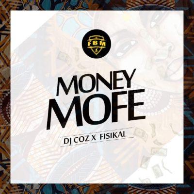 Download DJ Coz – Money Mofe ft. Fisikal MP3 1