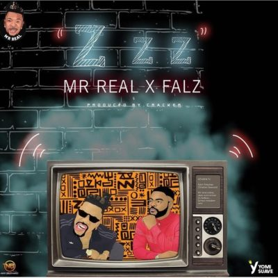 "[Lyrics] Mr Real – ""Zzz"" ft Falz"