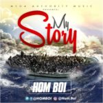 "VIDEO | AUDIO: Homboi – ""My Story"""