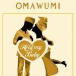 "Omawumi – ""Hold My Baby"" ft. Falz"
