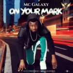 "Mc Galaxy – ""On Your Mark"""
