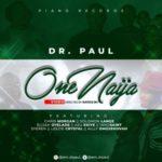 "[Audio + Video] Dr. Paul – ""One Naija"" ft All Stars"