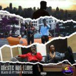 "[VIDEO & AUDIO] Black Gs – ""Waste My Time"" f. Tony Westside"