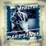 """Apostle – """"Make Sense"""""""