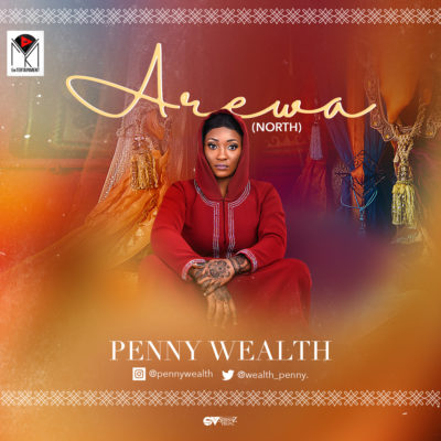 Download Penny Wealth – Arewa MP3 | MP3 Download