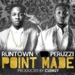 "Peruzzi x Runtown – ""Point Made"""
