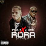 "Prodit – ""Rora"" ft. Zlatan"