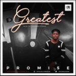 "Promise – ""Greatness"" (Prod. Bahdman Clarke)"