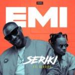 "Seriki – ""Emi"" ft. Oladips"