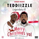 "Teddiizzle – ""Merry Christmas Yal"" f. Legendary EL"